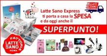 LATTE SANO EXPRESS, ti porta a casa la SPESA e da oggi anche il SUPER PUNTO!